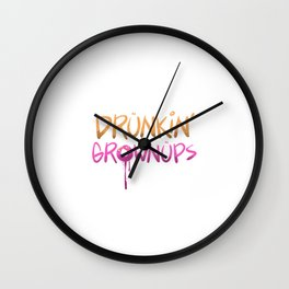 Drunkin Grownups Wall Clock