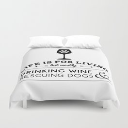 Drink wine & rescue dogs Duvet Cover