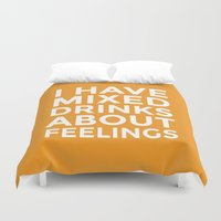 alcohol Duvet Covers featuring I HAVE MIXED DRINKS ABOUT FEELINGS (Alcohol) by CreativeAngel