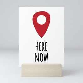 Here Now Mini Art Print