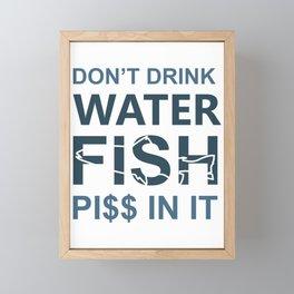 Don't drink water fish piss in it Framed Mini Art Print