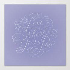 Love Where You Poo - Periwinkle Canvas Print