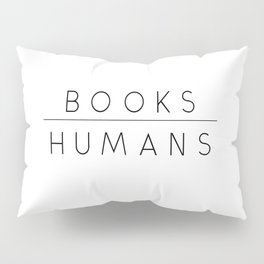 Books Over Humans Pillow Sham