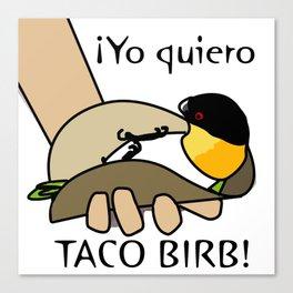Yo Quiero Taco Birb! Canvas Print