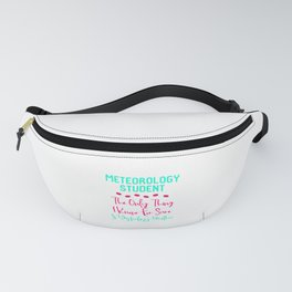 Meteorology Student Yesterday's Fun Weather Quote Fanny Pack