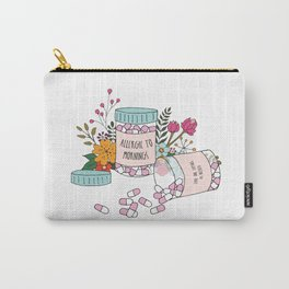Allergic to mornings Carry-All Pouch