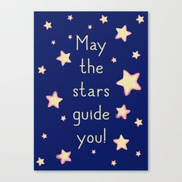 May the stars guide you! Canvas Print