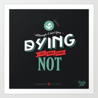 dota Art Prints featuring I Don't Fear Dying by DotaZone Store