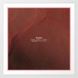 Mars - One Way Trip Art Print