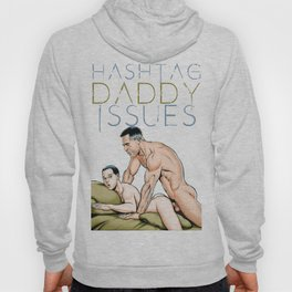 Hashtag Daddy Issues. Hoody