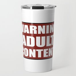 Warning adult content red sign Travel Mug