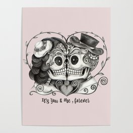 Sugar Skull Couple, It's You and Me, Forever Poster
