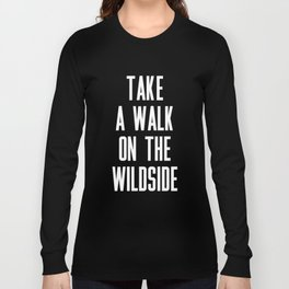 Take A Walk On The Wildside Long Sleeve T-shirt