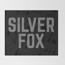Silver Fox Funny Quote Throw Blanket