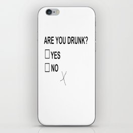 Are You Drunk iPhone Skin