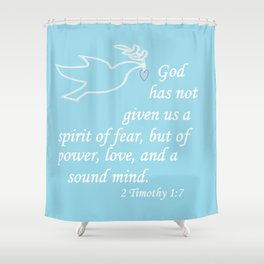 No Spirit of Fear Shower Curtain