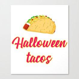 Halloween Tacos Fiesta Motivational Design Canvas Print