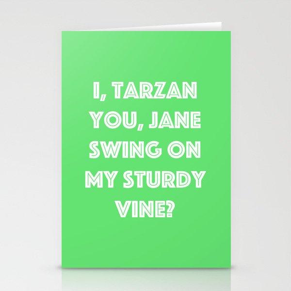 I, Tarzan- You, Jane. Swing on my sturdy vine? Stationery Cards