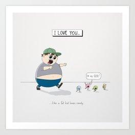 Like A Fat Kid Loves Candy Art Print