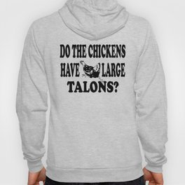 Napoleon Dynamite - Do The Chickens Have Large Talons? Hoody