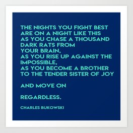 Bukowski - The nights you fight best Art Print