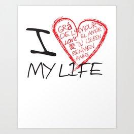 I Love my Life Art Print