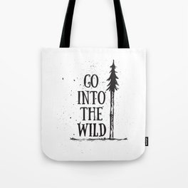 Go Into The Wild Tote Bag