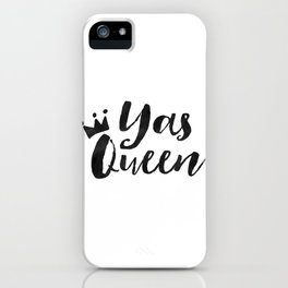 YAS QUEEN QUOTE, Girls Room Decor,Funny Print,Yas Kween Quote,Girly Print,Girl Boss,Like A Boss,Quot iPhone Case