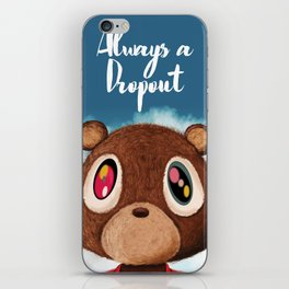 Always a Dropout iPhone Skin