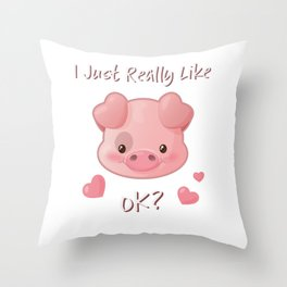 I Just Really Like Pigs, OK? Throw Pillow