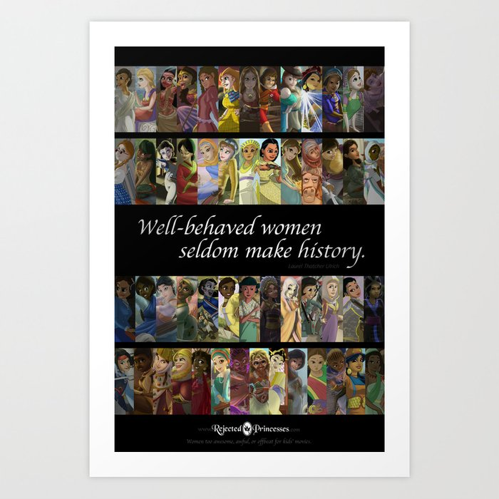 "Rejected Princesses year one poster - ""Well-behaved women seldom make history."" Art Print"