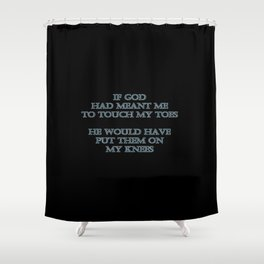 "Funny ""Touch My Toes"" Joke Shower Curtain"