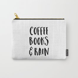 Coffee, Books & Rain Quote Carry-All Pouch