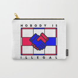 Nobody is illegal Carry-All Pouch