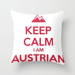 KEEP CALM I AM AUSTRIAN Throw Pillow