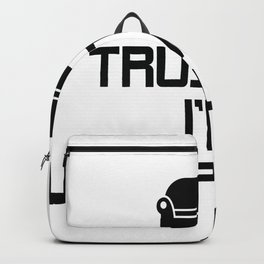 trust me unemployed unemployed trust me couch Backpack