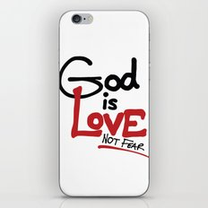 God Is Love...Not Fear. iPhone & iPod Skin