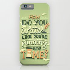 Write like you're running out of time iPhone 6s Slim Case