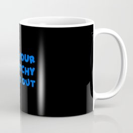 Get Your Stretchy Pants Out Coffee Mug