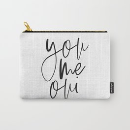 You Me Oui, French Quote, Gift for Valentines, Gift for Girlfriend, Home Decor, Love Quote Carry-All Pouch
