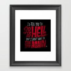 Don't Go To Hell Framed Art Print
