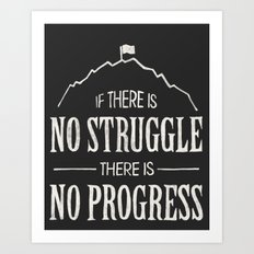 No Struggle, No Progress Art Print