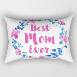 Best mom ever, watercolor floral wreath with modern typography Rectangular Pillow