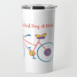 "fun ""Better Than The Best Day at Work"" Travel Mug"