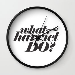 WHAT WOULD HARRIET DO? Wall Clock