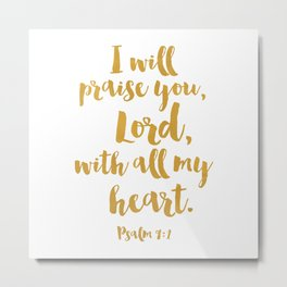 I will praise you, Lord, with all my heart. Psalm 9:1 Metal Print