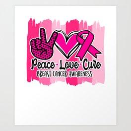 pEace Love Cure Breast Cancer Awareness Pink Ribbon Art Print
