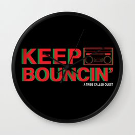 KEEP BOUNCIN' - A TRIBE CALLED QUEST Wall Clock
