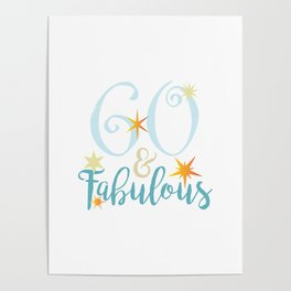 60th Birthday -60 and fabulous Poster