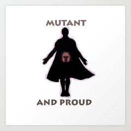 Mutant and proud Art Print